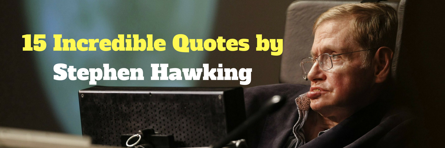 15 incredible quotes by stephen hawking myhighwaytales