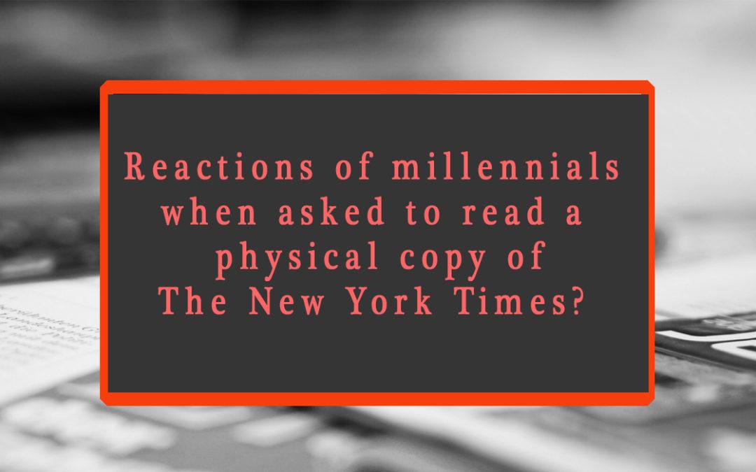 Reactions of Millennials reading a Newspaper